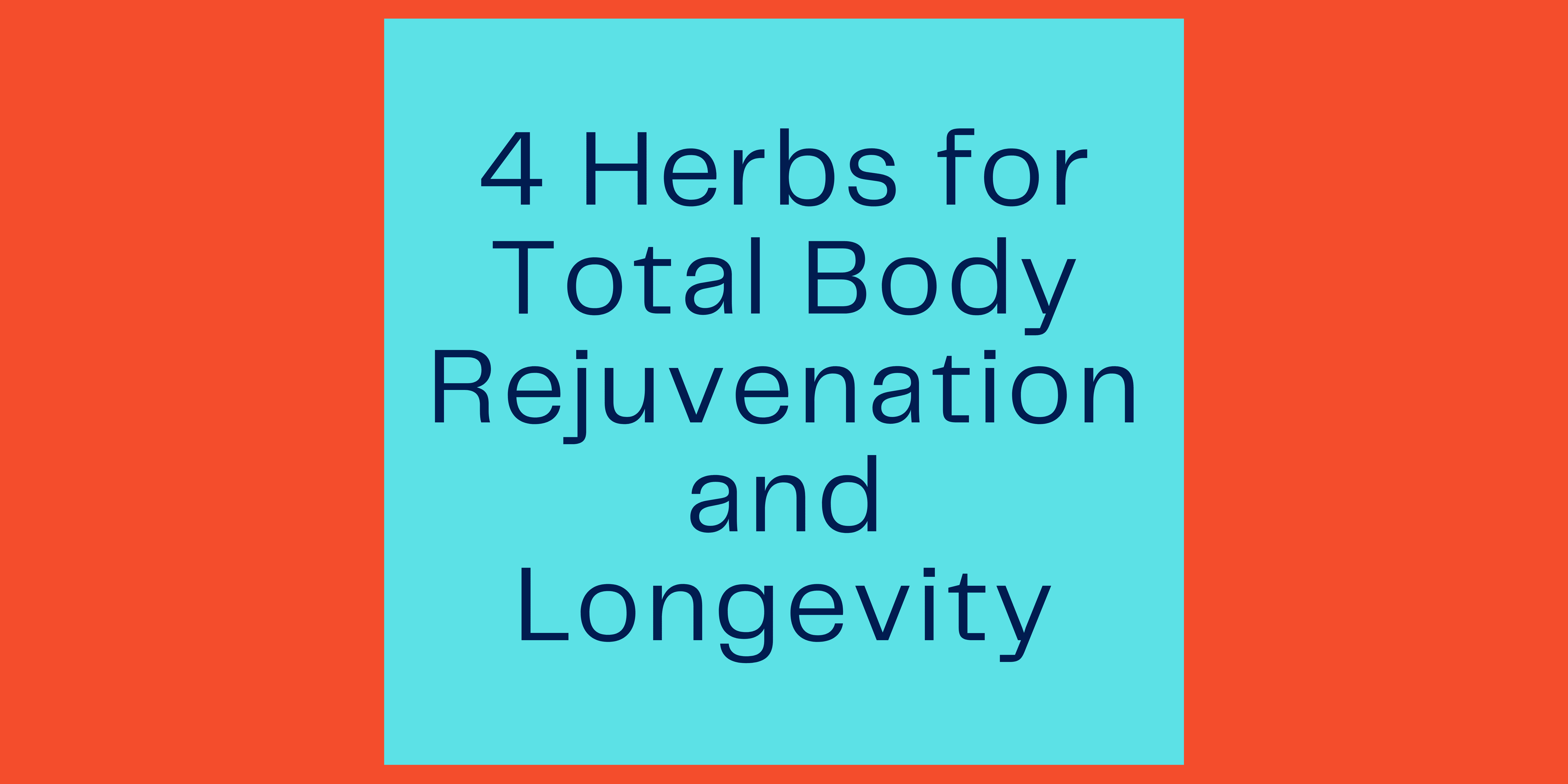 Herbs for Total Body Rejuvenation - Carolyn Daughters